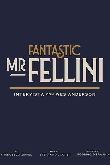 Fantastic Mr. Fellini poster