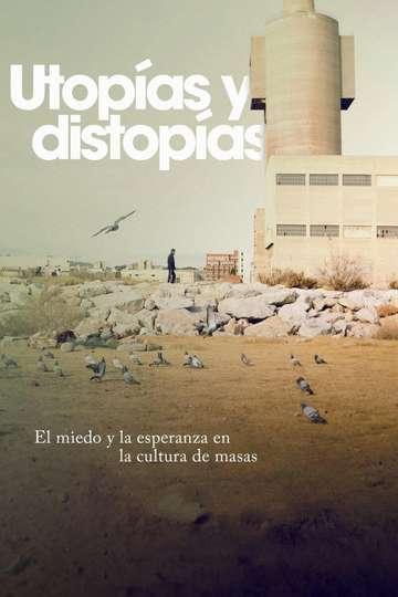 El miedo y la esperanza: utopías y distopías en la cultura de masas