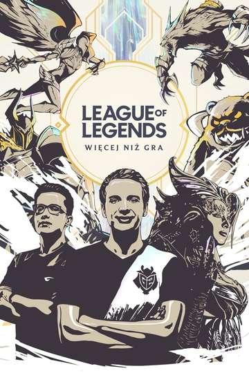 League of Legends: Więcej niż gra poster