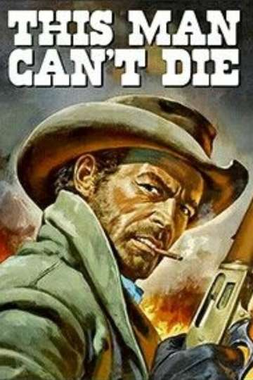 This Man Can't Die poster