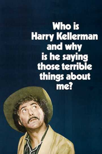 Who Is Harry Kellerman and Why Is He Saying Those Terrible Things About Me? Poster