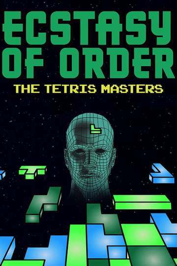 Ecstasy Of Order The Tetris Masters Stream And Watch Online